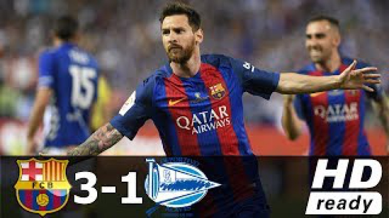 Barcelona vs Deportivo Alaves 3-1 (Copa del Rey Final) All Goals Extended Highlights 27/05/2017 HD