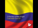 D.Ramirez &amp Mark Knight - Colombian Soul EP - Throb - Original