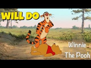 Фраза WILL (WOULD) DO из мультфильма Winnie The Pooh