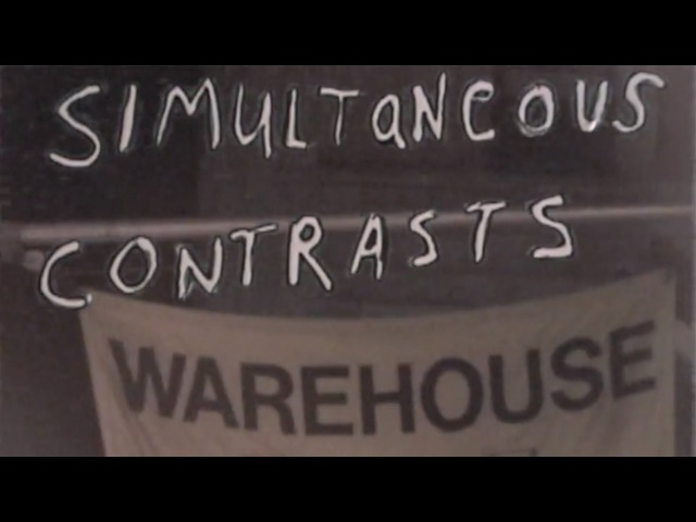 Warehouse Simultaneous Contrasts Official Video