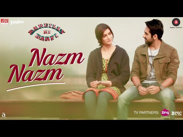 Nazm Nazm | Bareilly Ki Barfi | Kriti Sanon, Ayushmann Khurrana Rajkummar Rao | Arko