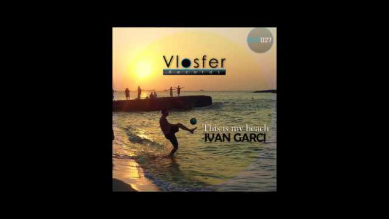 This is my beach Ivan Garci Vlosfer records