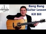 Bang Bang - Guitar Lesson - Nancy Sinatra - Kill Bill - How to Play