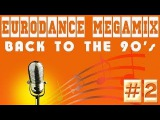 Eurodance Megamix - Back to the 90's #2