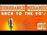 Eurodance Megamix - Back to the 90's #1
