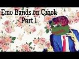 EMO BANDS ON CRACK PT. 1