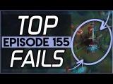 League of Legends Top Fails | Episode 155