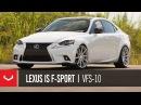 Lexus IS F-Sport Tastefully Modified Vossen Hybrid Forged VFS-10