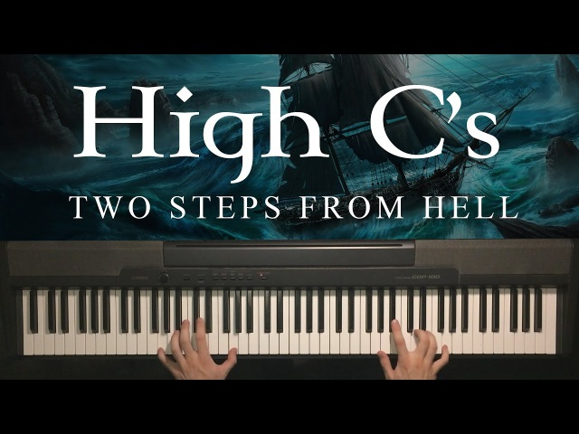 High C's by Two Steps From Hell (Piano Version)