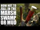 How not to fall in the Marsh, Swamp or Mud
