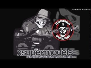 XSupermodels - B.L.A.Z.E. (ft. Ryu of Styles Of Beyond)