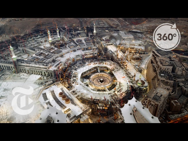 Pilgrimage A 21st Century Journey Through Mecca and Medina 360 VR Video The New York Times
