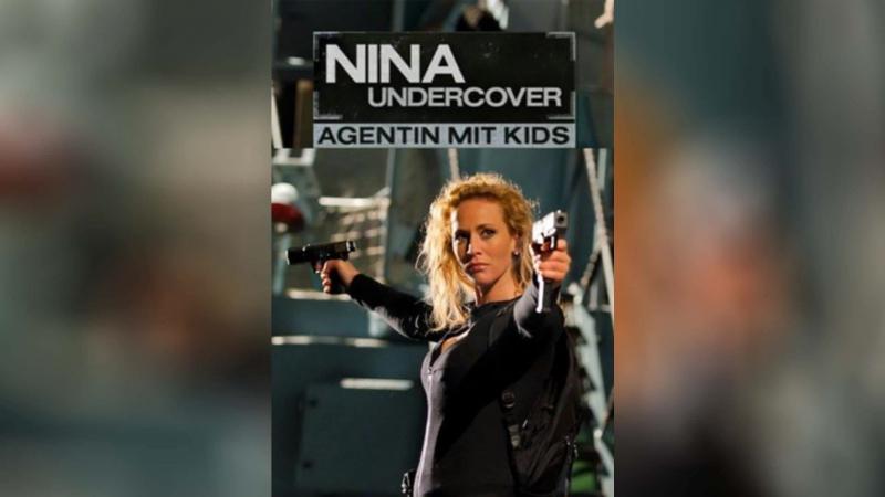 Моя супермама (2011) | Nina Undercover - Agentin mit Kids