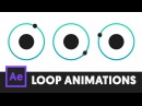 T061 How to LOOP animations the easy way! (After Effects Tutorial)