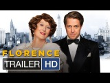 Флоренс Фостер Дженкинс   /   Florence Foster Jenkins     2016     Trailer Italiano Ufficiale