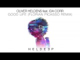 Oliver Heldens feat. Ida Corr - Good Life (Florian Picasso Remix)