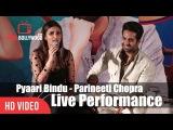 Pyaari Bindu - Parineeti Chopra Singing Live | Outstanding | Piya Tose Naina Lage Re
