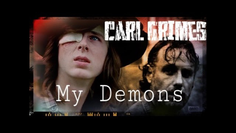 Carl Grimes My Demons