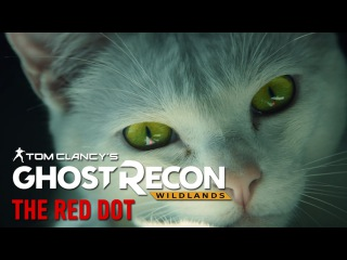 Ghost Recon Wildlands - The Red Dot | UK