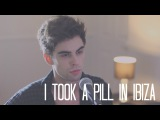 RollUpHills - I Took A Pill In Ibiza (Mike Posner Cover)