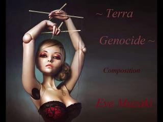 Terra Gnocide ~Composition Eve Mazaki