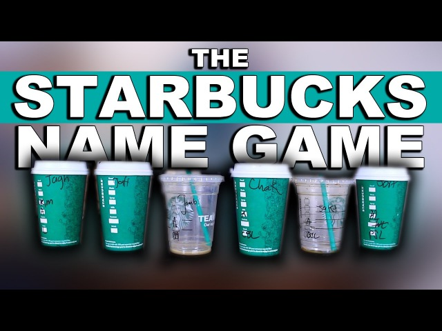 THE STARBUCKS NAME GAME JackAsk 73
