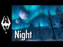 Skyrim - Music Ambience - Night