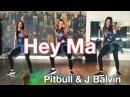 Hey Ma - Pitbull J Balvin ft Camila Cabello - Easy Fitness Dance - Baile - Zumba