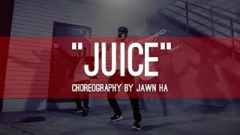 The Kinjaz x Kris Wu - Juice | Choreography by Jawn Ha