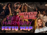 Fifth Harmony &amp Fetty Wap - Without Music - All In My Head (Flex)