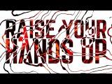 Sander van Doorn &amp Chocolate Puma - Raise Your Hands Up (Official Music Video)