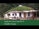 Charlie and Meg's Roundhouse : Living in the Future (Ecovillages) 45