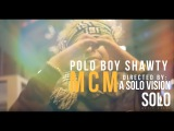 Polo Boy Shawty - MCM (Official Video) Shot by @aSoloVision