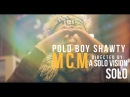 Polo Boy Shawty MCM Official Video Shot by @aSoloVision