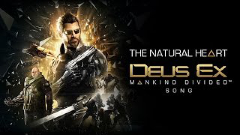 DEUS EX: MANKIND DIVIDED SONG - The Natural Heart by Miracle Of Sound