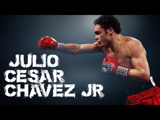 Julio Cesar Chavez jr. ( Greatest Hits )