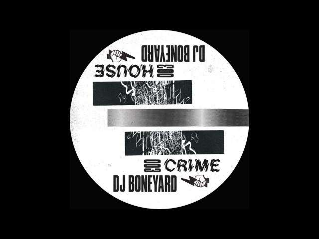 DJ Boneyard - Original - House Crime
