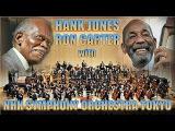 Hank Jones &amp Ron Carter with NHK Symphony Orchestra Tokyo - Live at Tokyo Jazz 2008