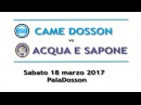 SERIE A 19a-Highlights - CAME DOSSON-ACQUA&SAPONE 5-6 (2-4 p.t.)