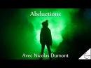 Abductions Enlèvement extraterrestre avec Nicolas Dumont NURÉA TV