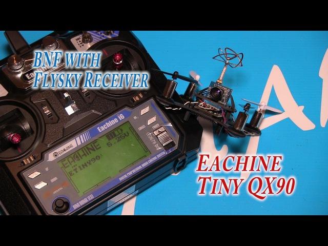 Eachine Tiny QX90 BNF Version Flysky Receiver...Бинди и Летай!