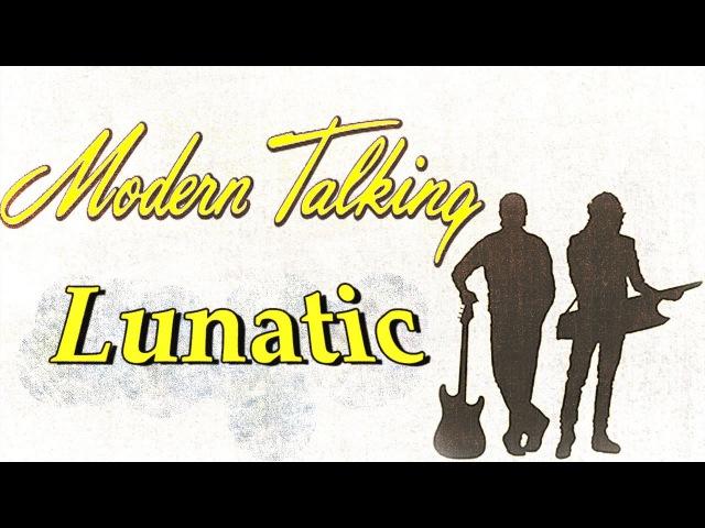 Modern Talking - Lunatic Lady