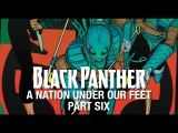 Black Panther A Nation Under Our Feet - Part 6 (Featuring Jeff N Fess)