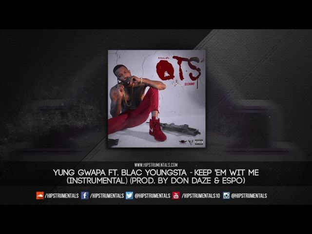 Yung Gwapa Ft. Blac Youngsta - Keep Em Wit Me [Instrumental] (Prod. By Don Daze Espo)