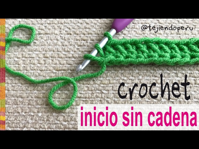 Cómo empezar el tejido a crochet ¡SIN CADENA DE INICIO Tejiendo Perú