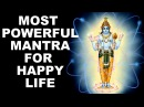 OM NAMO NARAYANA MOST POWERFUL MANTRA TO BRING HAPPINESS SETTLEMENT IN LIFE
