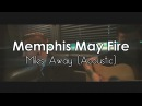 Memphis May Fire - Miles Away Acoustic (ft Kellin Quinn) - [Legendado]