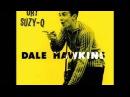 Dale Hawkins - Susie Q [HQ]