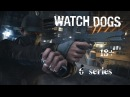 Watch_Dogs(PC) 18 6 серия- Снова блин вот это вот.....