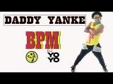 Zumba Fitness Daddy Yankee BPM (Zin Yoyo Sanchez)(Dj Yoyo Sanchez)